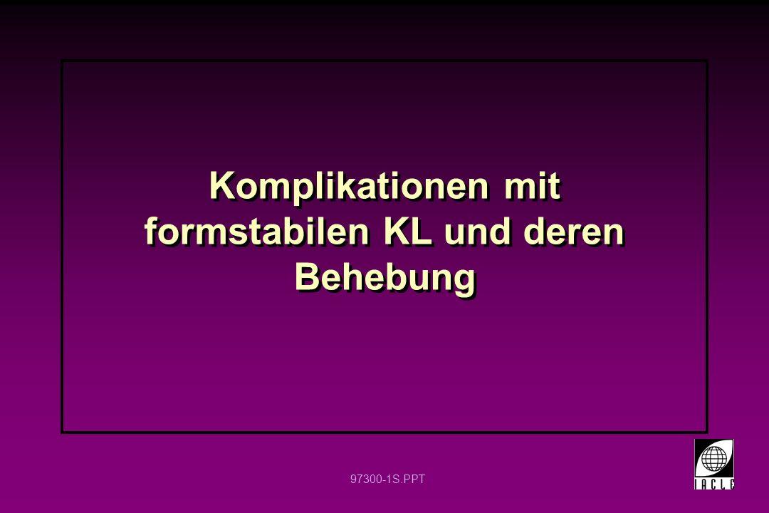 97300-1S.PPT Komplikationen mit formstabilen KL und deren Behebung