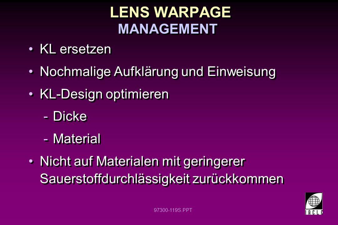 97300-119S.PPT LENS WARPAGE KL ersetzen Nochmalige Aufklärung und Einweisung KL-Design optimieren -Dicke -Material Nicht auf Materialen mit geringerer