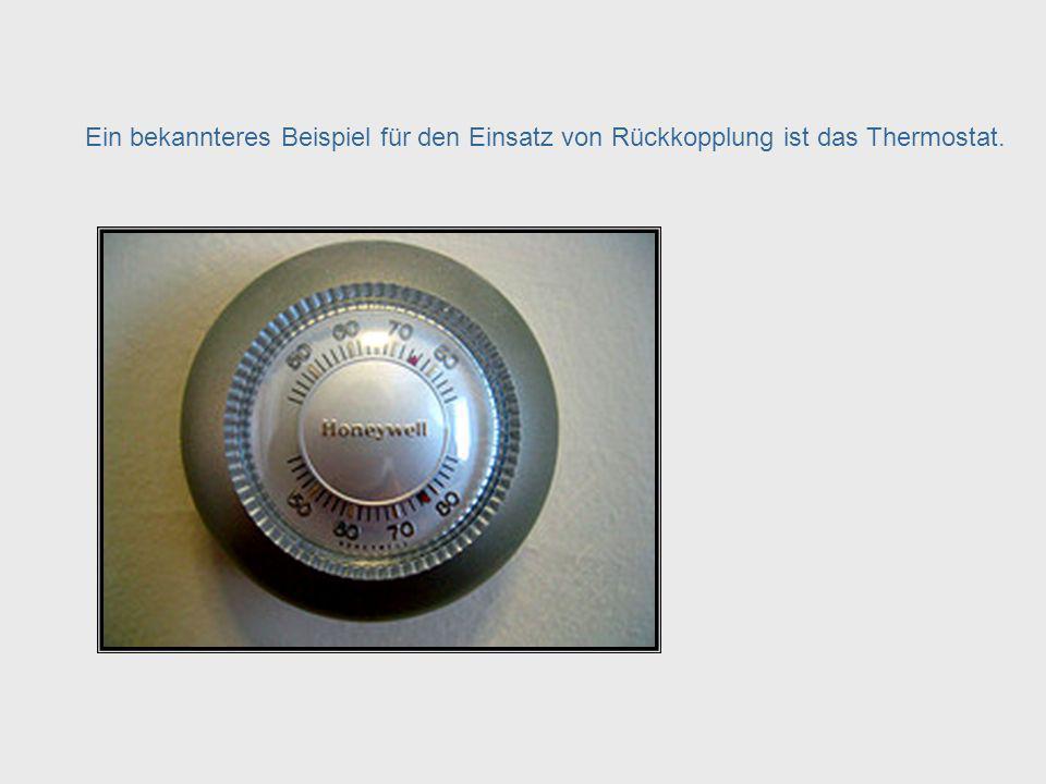 Rückkopplung Die Flugabwehrkanone demonstriert das kybernetische Prinzip der Rückkopplung. Mittels der Rückkopplung wird Information über das Ergebnis