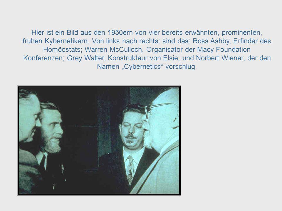 Diese Konferenzen, zusammen mit Norbert Wieners 1948 erschienenem Buch Cybernetics, waren die Basis für die Entwicklung der Kybernetik wie wir sie heu