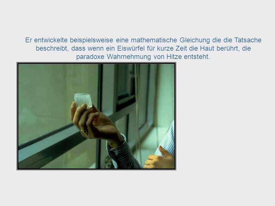 Er hielt es für möglich das Funktionieren des Nervensystems mit der präzisen Sprache der Mathematik zu beschreiben.