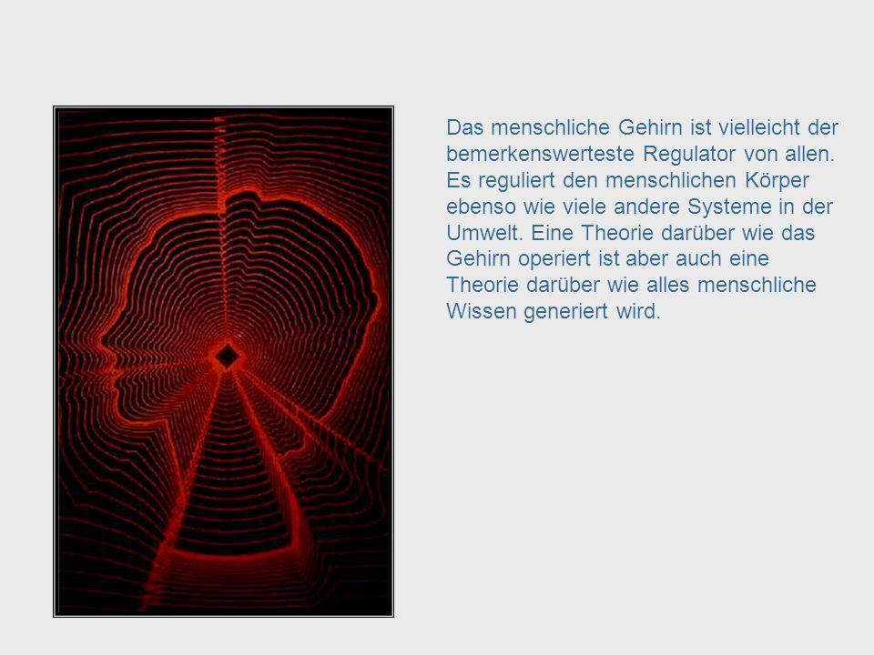 Kybernetik = Regulation von Systemen Warum ist McCullochs Arbeit so wichtig für die Kybernetik.