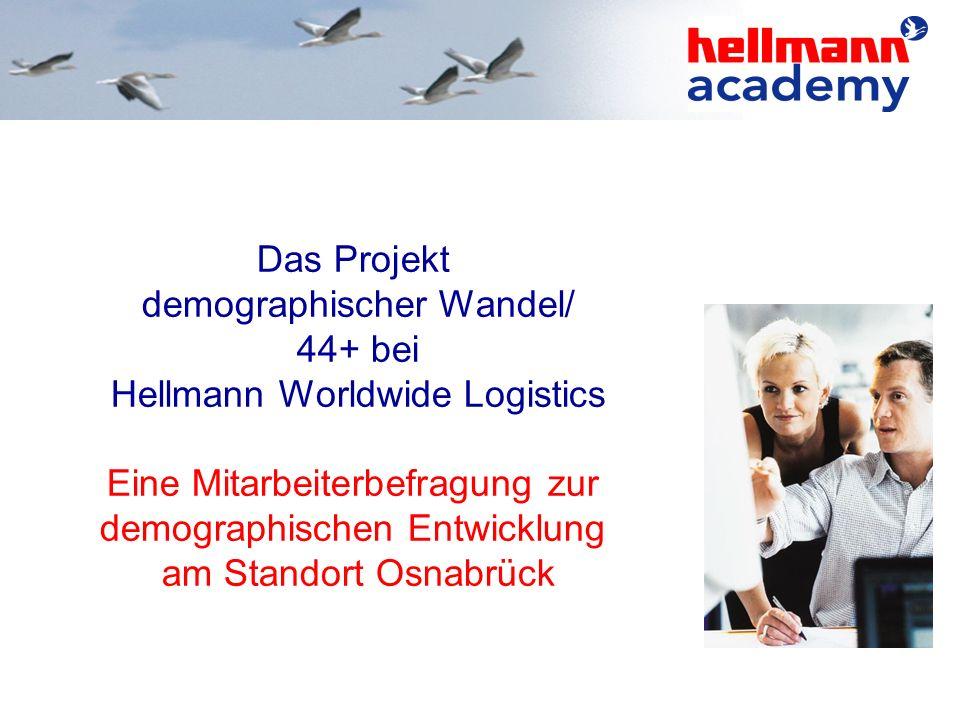 Das Projekt demographischer Wandel/ 44+ bei Hellmann Worldwide Logistics Eine Mitarbeiterbefragung zur demographischen Entwicklung am Standort Osnabrü