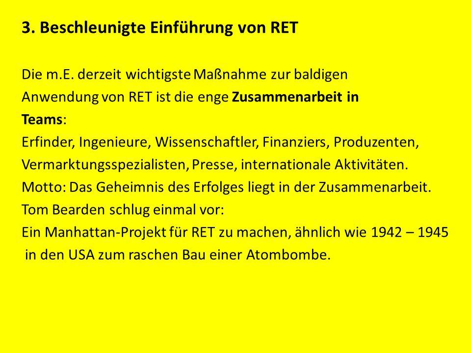 3. Beschleunigte Einführung von RET Die m.E. derzeit wichtigste Maßnahme zur baldigen Anwendung von RET ist die enge Zusammenarbeit in Teams: Erfinder