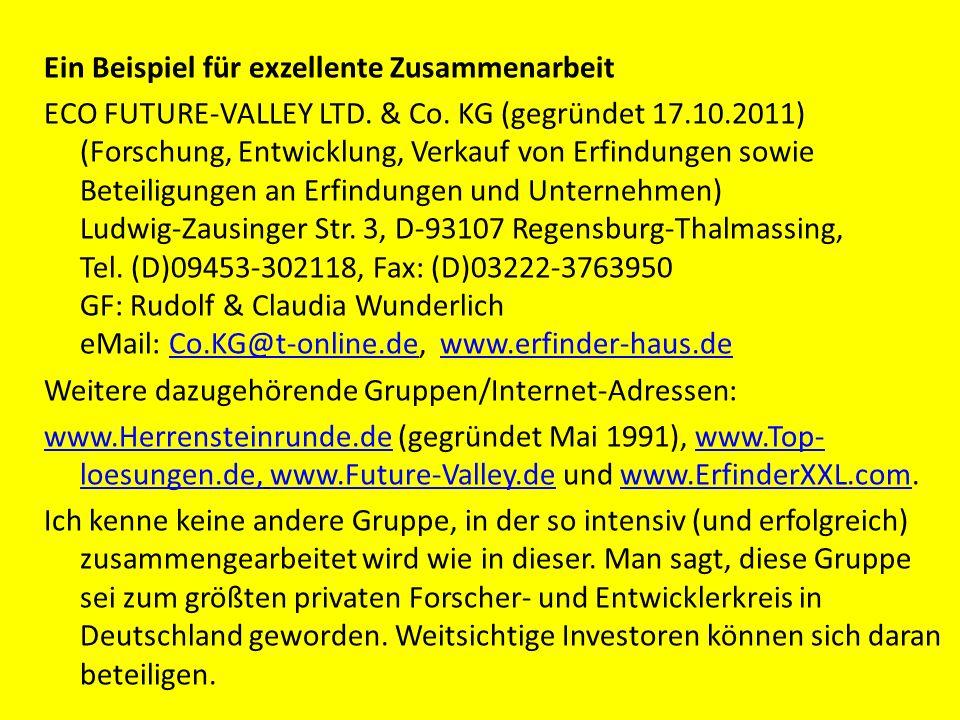 Ein Beispiel für exzellente Zusammenarbeit ECO FUTURE-VALLEY LTD. & Co. KG (gegründet 17.10.2011) (Forschung, Entwicklung, Verkauf von Erfindungen sow