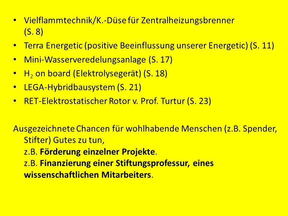 Vielflammtechnik/K.-Düse für Zentralheizungsbrenner (S. 8) Terra Energetic (positive Beeinflussung unserer Energetic) (S. 11) Mini-Wasserveredelungsan