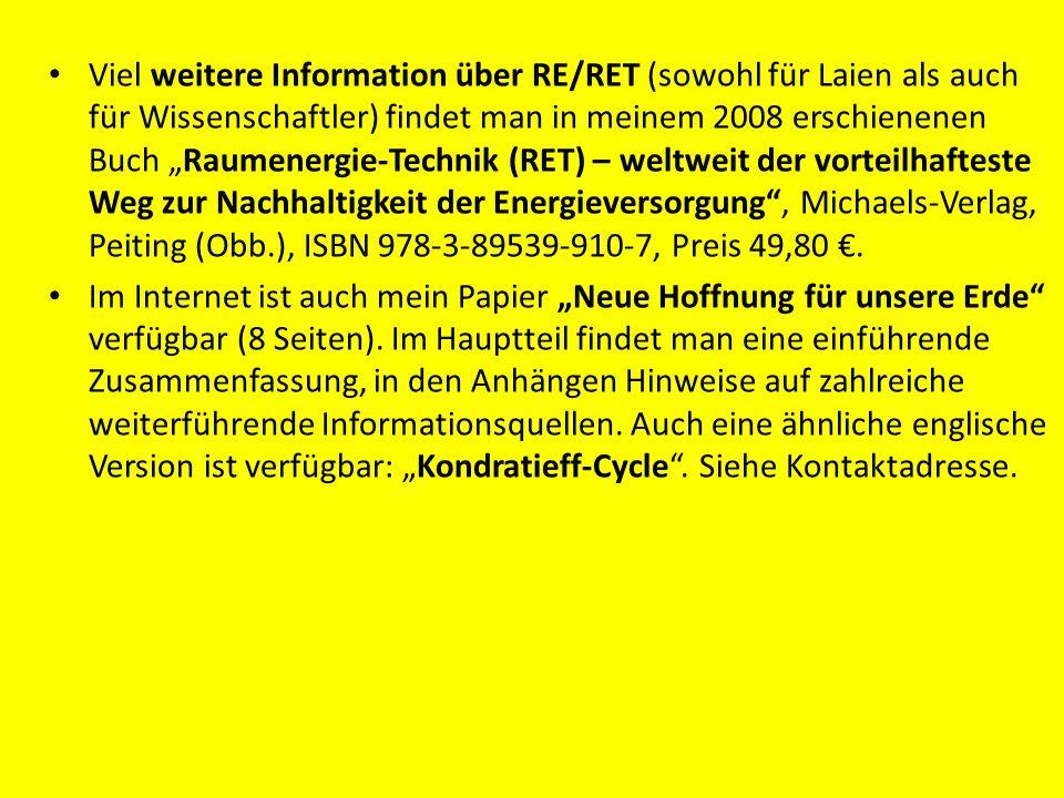 Viel weitere Information über RE/RET (sowohl für Laien als auch für Wissenschaftler) findet man in meinem 2008 erschienenen Buch Raumenergie-Technik (