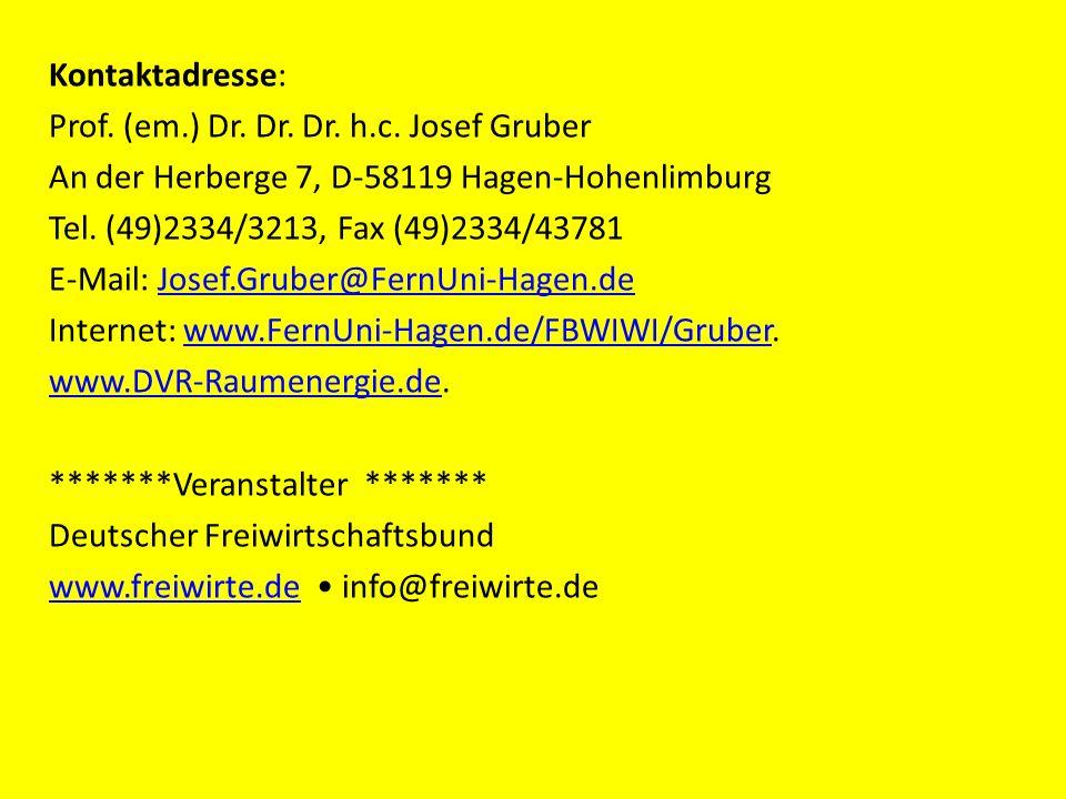 Kontaktadresse: Prof. (em.) Dr. Dr. Dr. h.c. Josef Gruber An der Herberge 7, D-58119 Hagen-Hohenlimburg Tel. (49)2334/3213, Fax (49)2334/43781 E-Mail: