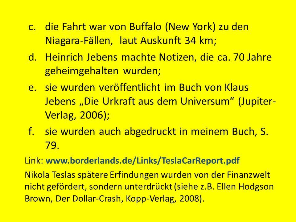 c.die Fahrt war von Buffalo (New York) zu den Niagara-Fällen, laut Auskunft 34 km; d.Heinrich Jebens machte Notizen, die ca. 70 Jahre geheimgehalten w