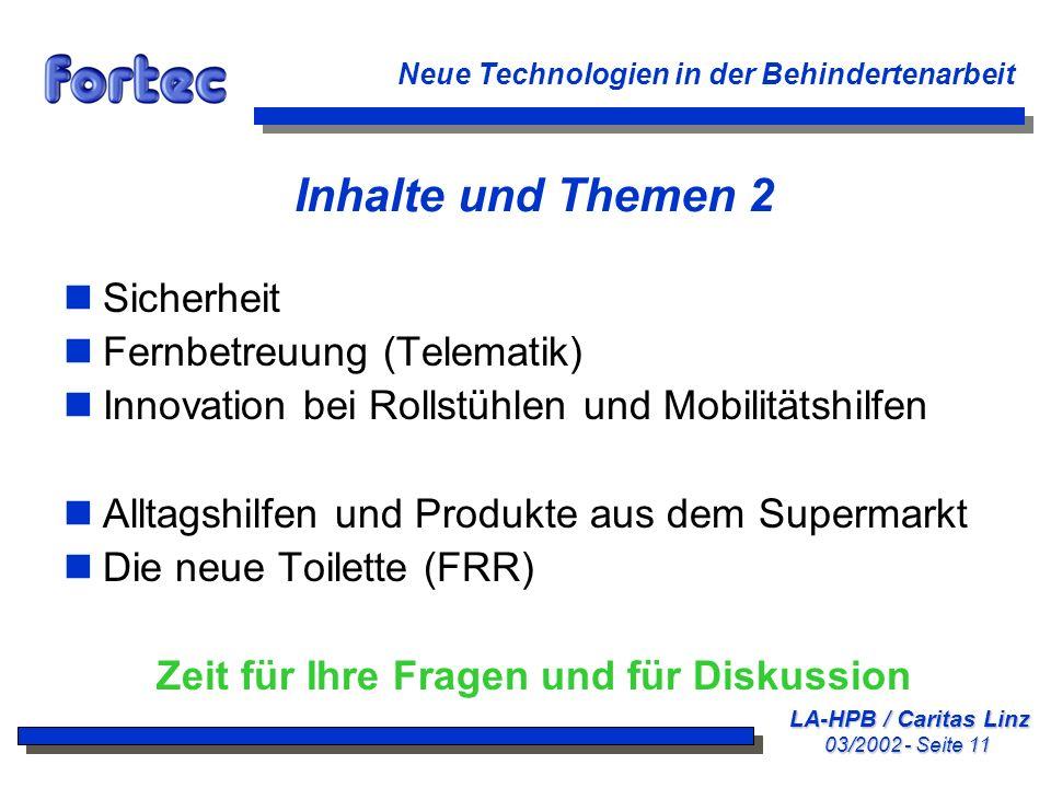 LA-HPB / Caritas Linz 03/2002 - Seite 11 Neue Technologien in der Behindertenarbeit Inhalte und Themen 2 nSicherheit nFernbetreuung (Telematik) nInnov