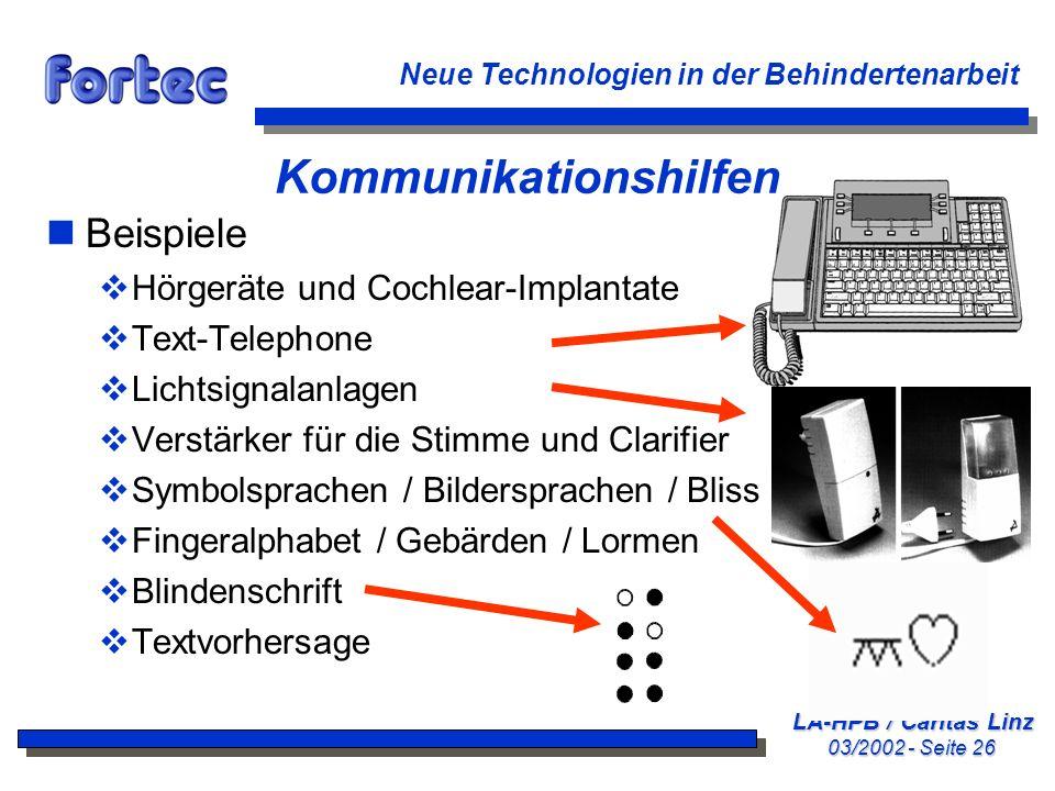 LA-HPB / Caritas Linz 03/2002 - Seite 26 Neue Technologien in der Behindertenarbeit Kommunikationshilfen nBeispiele Hörgeräte und Cochlear-Implantate