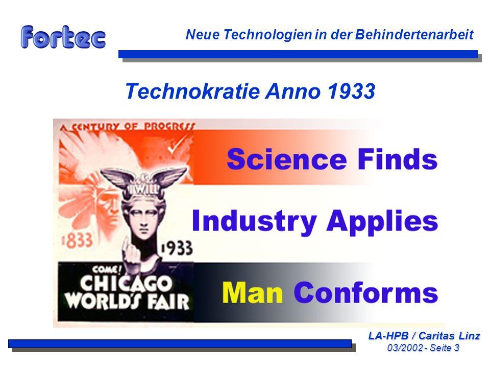LA-HPB / Caritas Linz 03/2002 - Seite 4 Neue Technologien in der Behindertenarbeit Seither hat sich viel verändert nPeople Propose Menschen schlagen vor nScience Studies Die Wissenschaft forscht nTechnology Conforms Die Technologie hat sich dem anzupassen Technik als Mittel zur Hilfe