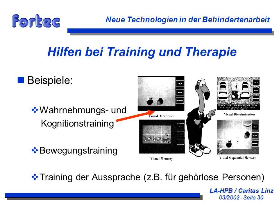 LA-HPB / Caritas Linz 03/2002 - Seite 30 Neue Technologien in der Behindertenarbeit Hilfen bei Training und Therapie nBeispiele: Wahrnehmungs- und Kog