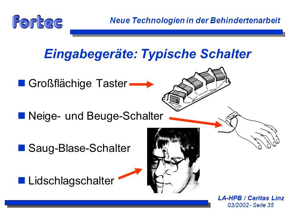 LA-HPB / Caritas Linz 03/2002 - Seite 35 Neue Technologien in der Behindertenarbeit Eingabegeräte: Typische Schalter nGroßflächige Taster nNeige- und