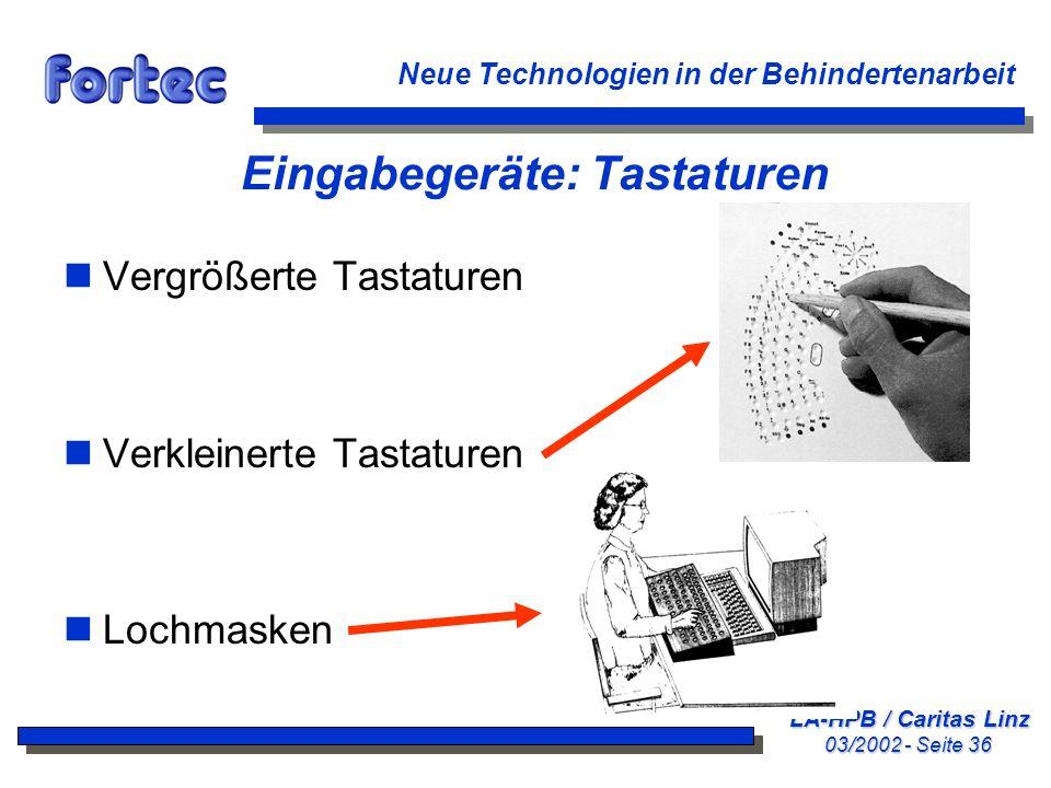 LA-HPB / Caritas Linz 03/2002 - Seite 36 Neue Technologien in der Behindertenarbeit Eingabegeräte: Tastaturen nVergrößerte Tastaturen nVerkleinerte Ta