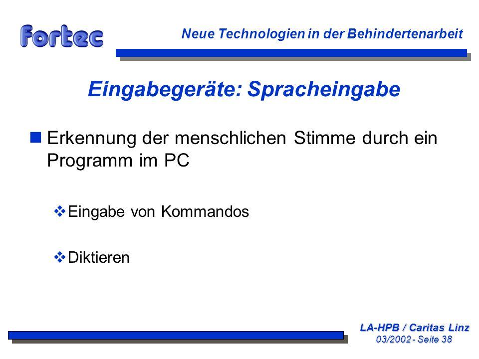 LA-HPB / Caritas Linz 03/2002 - Seite 38 Neue Technologien in der Behindertenarbeit Eingabegeräte: Spracheingabe nErkennung der menschlichen Stimme du