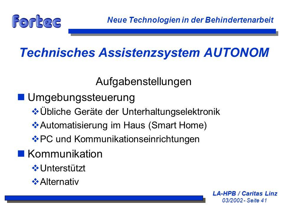 LA-HPB / Caritas Linz 03/2002 - Seite 41 Neue Technologien in der Behindertenarbeit Technisches Assistenzsystem AUTONOM Aufgabenstellungen nUmgebungss