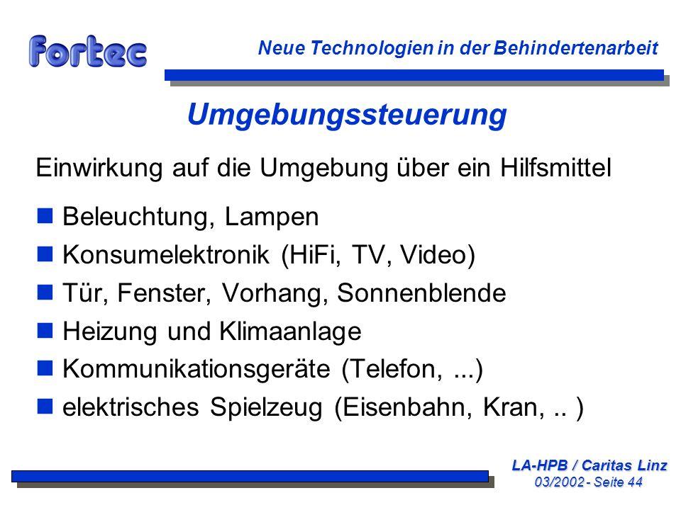 LA-HPB / Caritas Linz 03/2002 - Seite 44 Neue Technologien in der Behindertenarbeit Umgebungssteuerung Einwirkung auf die Umgebung über ein Hilfsmitte