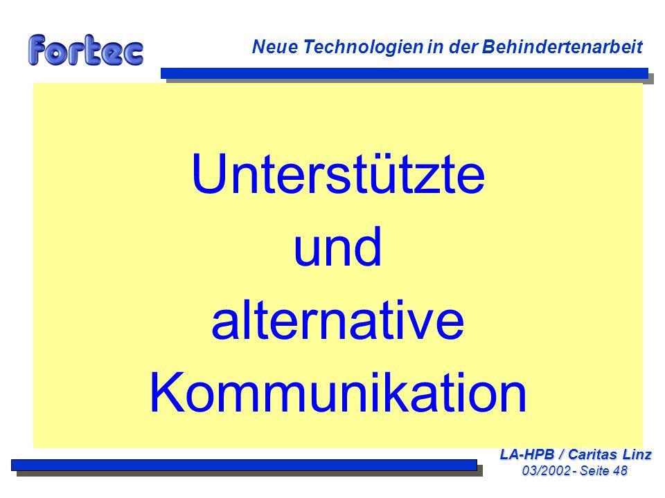 LA-HPB / Caritas Linz 03/2002 - Seite 48 Neue Technologien in der Behindertenarbeit Unterstützte und alternative Kommunikation