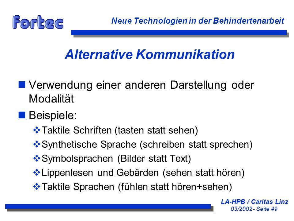 LA-HPB / Caritas Linz 03/2002 - Seite 49 Neue Technologien in der Behindertenarbeit Alternative Kommunikation nVerwendung einer anderen Darstellung od