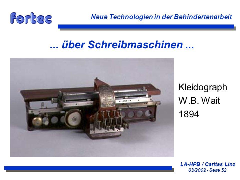 LA-HPB / Caritas Linz 03/2002 - Seite 52 Neue Technologien in der Behindertenarbeit... über Schreibmaschinen... Kleidograph W.B. Wait 1894