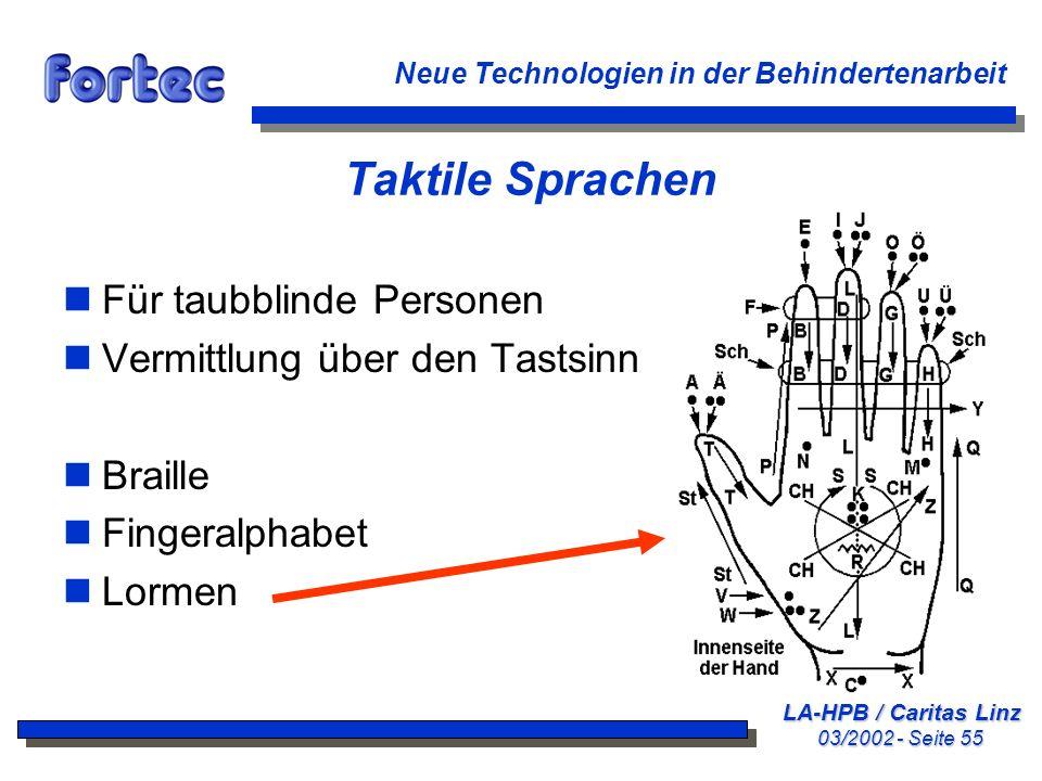 LA-HPB / Caritas Linz 03/2002 - Seite 55 Neue Technologien in der Behindertenarbeit Taktile Sprachen nFür taubblinde Personen nVermittlung über den Ta
