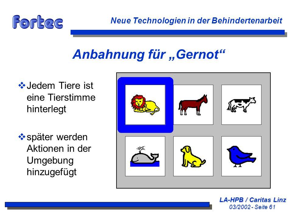 LA-HPB / Caritas Linz 03/2002 - Seite 61 Neue Technologien in der Behindertenarbeit Anbahnung für Gernot Jedem Tiere ist eine Tierstimme hinterlegt sp