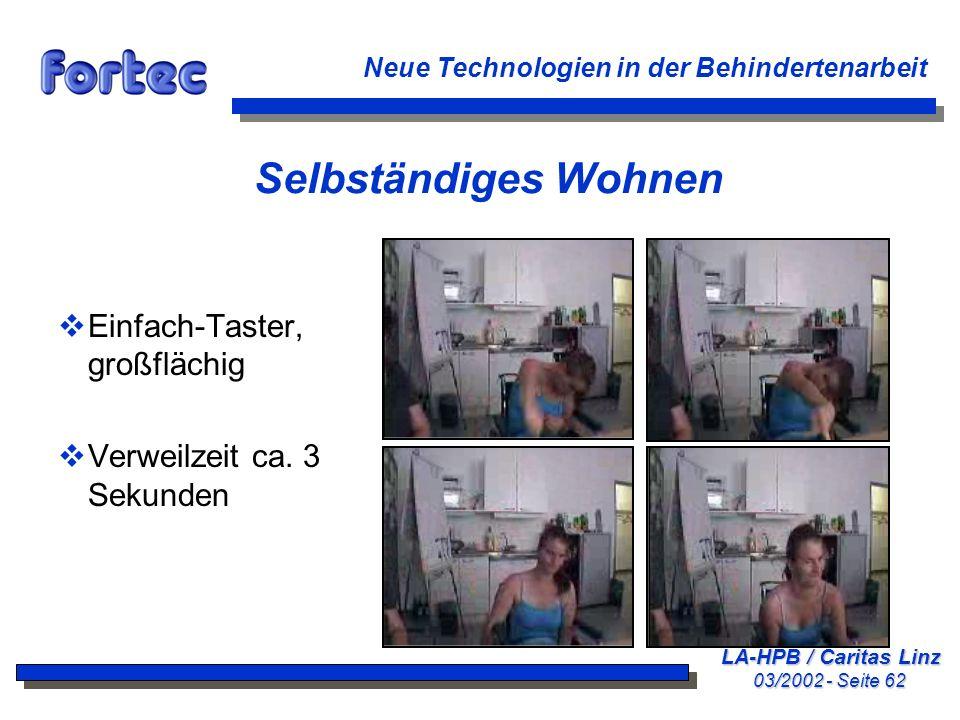 LA-HPB / Caritas Linz 03/2002 - Seite 62 Neue Technologien in der Behindertenarbeit Selbständiges Wohnen Einfach-Taster, großflächig Verweilzeit ca. 3