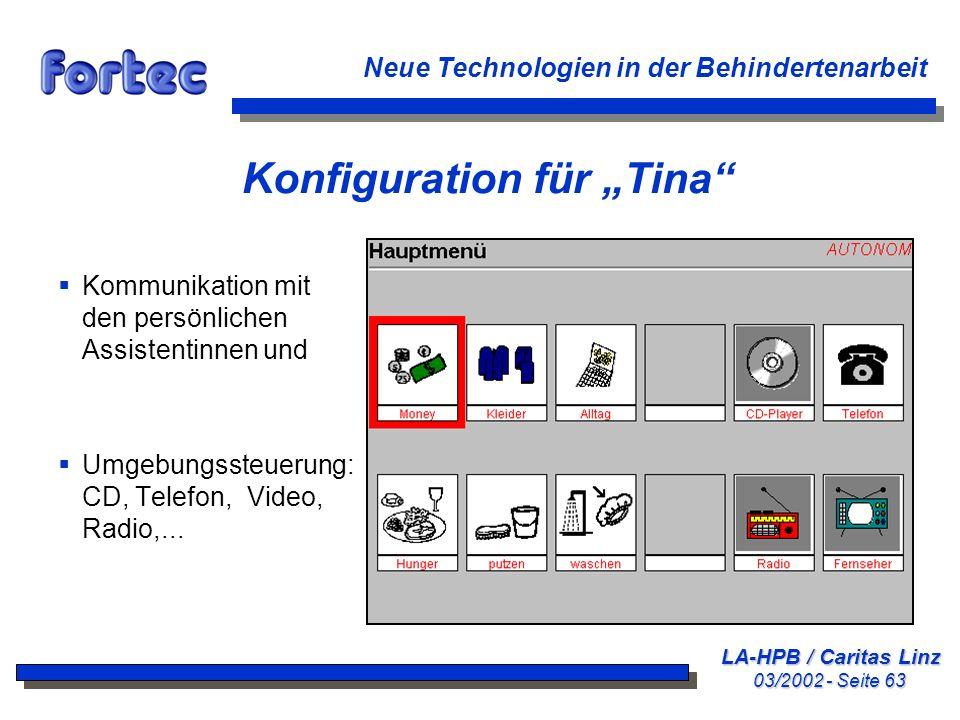 LA-HPB / Caritas Linz 03/2002 - Seite 63 Neue Technologien in der Behindertenarbeit Konfiguration für Tina Kommunikation mit den persönlichen Assisten