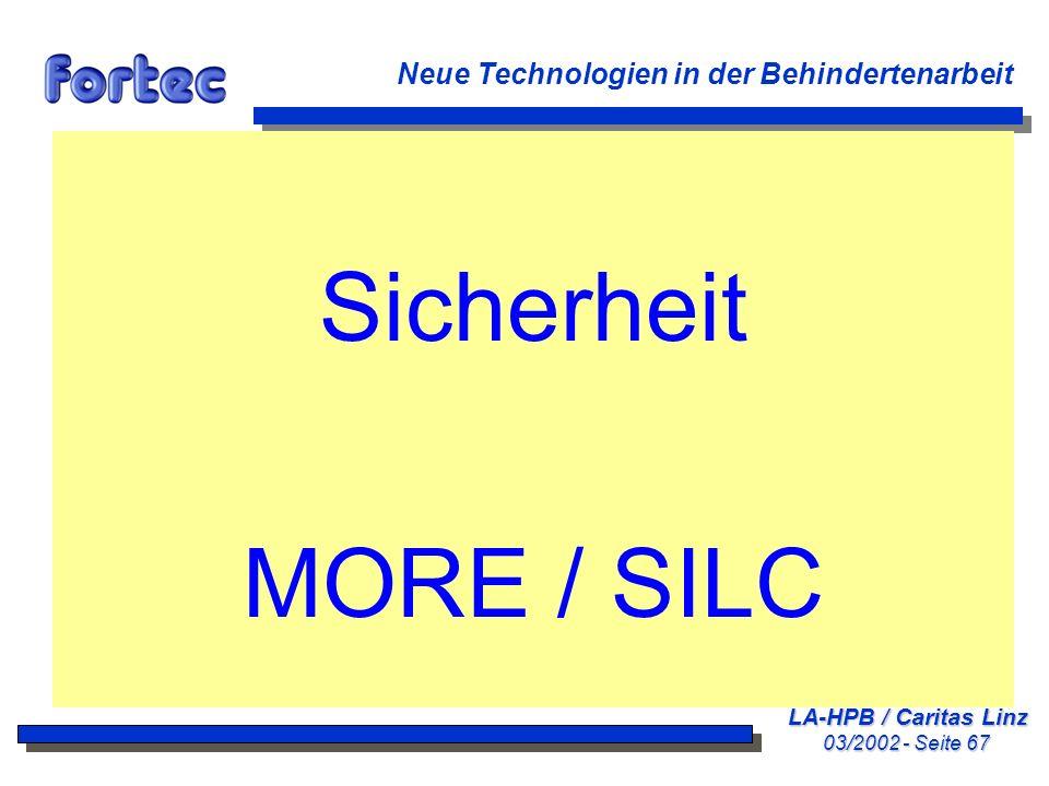 LA-HPB / Caritas Linz 03/2002 - Seite 67 Neue Technologien in der Behindertenarbeit Sicherheit MORE / SILC