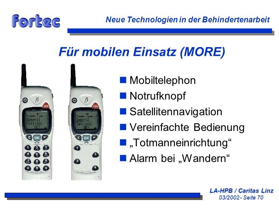 LA-HPB / Caritas Linz 03/2002 - Seite 70 Neue Technologien in der Behindertenarbeit Für mobilen Einsatz (MORE) nMobiltelephon nNotrufknopf nSatelliten
