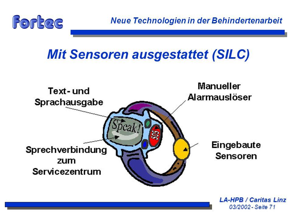 LA-HPB / Caritas Linz 03/2002 - Seite 71 Neue Technologien in der Behindertenarbeit Mit Sensoren ausgestattet (SILC)