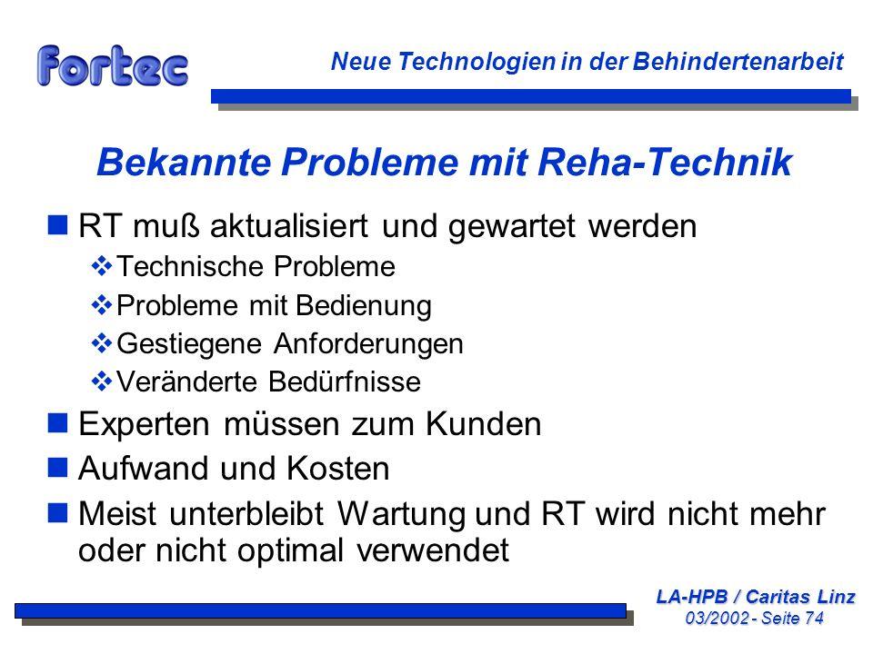 LA-HPB / Caritas Linz 03/2002 - Seite 74 Neue Technologien in der Behindertenarbeit Bekannte Probleme mit Reha-Technik nRT muß aktualisiert und gewart