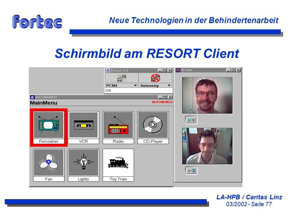 LA-HPB / Caritas Linz 03/2002 - Seite 77 Neue Technologien in der Behindertenarbeit Schirmbild am RESORT Client