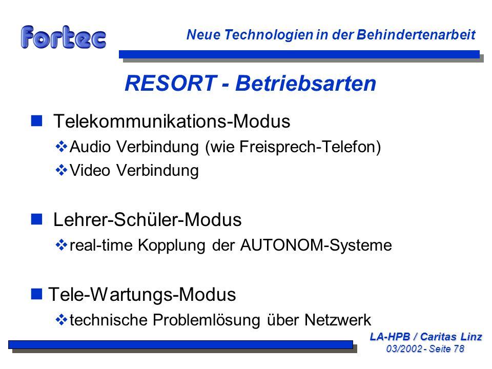 LA-HPB / Caritas Linz 03/2002 - Seite 78 Neue Technologien in der Behindertenarbeit RESORT - Betriebsarten n Telekommunikations-Modus Audio Verbindung