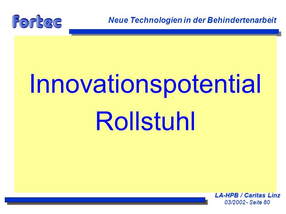 LA-HPB / Caritas Linz 03/2002 - Seite 80 Neue Technologien in der Behindertenarbeit Innovationspotential Rollstuhl