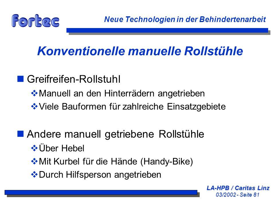 LA-HPB / Caritas Linz 03/2002 - Seite 81 Neue Technologien in der Behindertenarbeit Konventionelle manuelle Rollstühle nGreifreifen-Rollstuhl Manuell