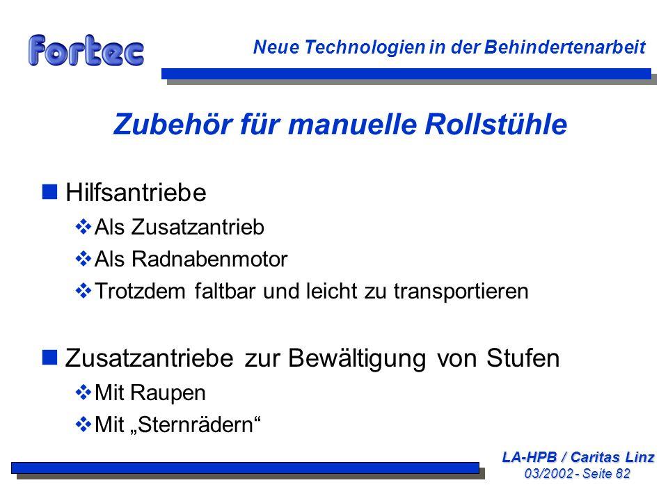 LA-HPB / Caritas Linz 03/2002 - Seite 82 Neue Technologien in der Behindertenarbeit Zubehör für manuelle Rollstühle nHilfsantriebe Als Zusatzantrieb A