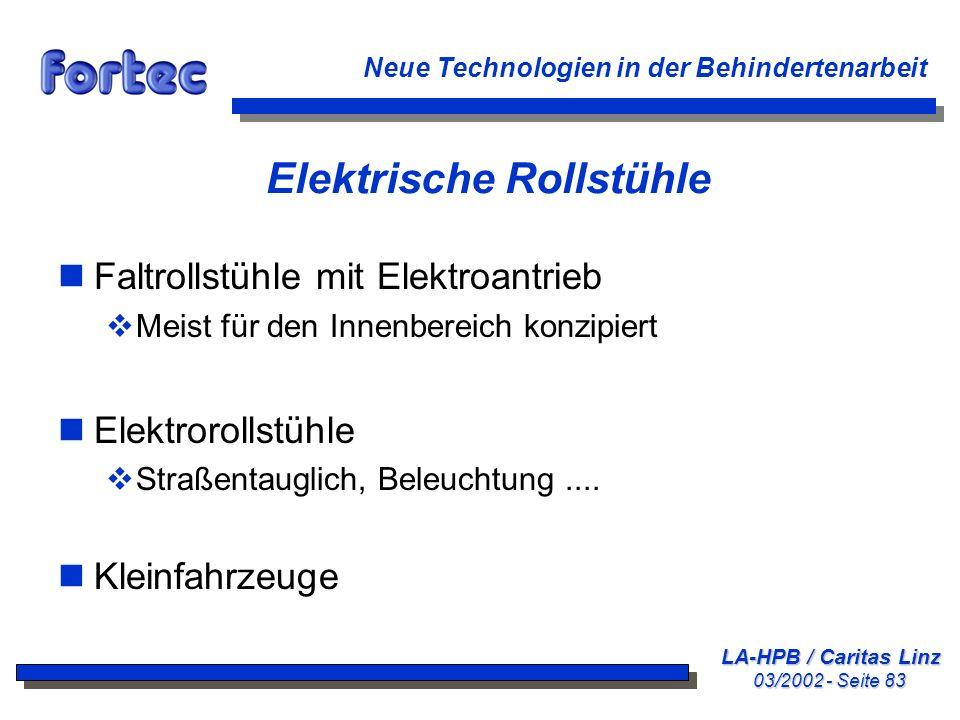 LA-HPB / Caritas Linz 03/2002 - Seite 83 Neue Technologien in der Behindertenarbeit Elektrische Rollstühle nFaltrollstühle mit Elektroantrieb Meist fü