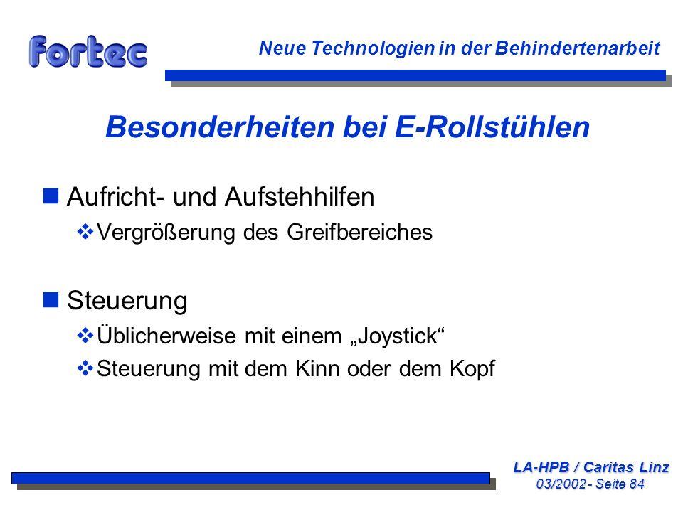 LA-HPB / Caritas Linz 03/2002 - Seite 84 Neue Technologien in der Behindertenarbeit Besonderheiten bei E-Rollstühlen nAufricht- und Aufstehhilfen Verg
