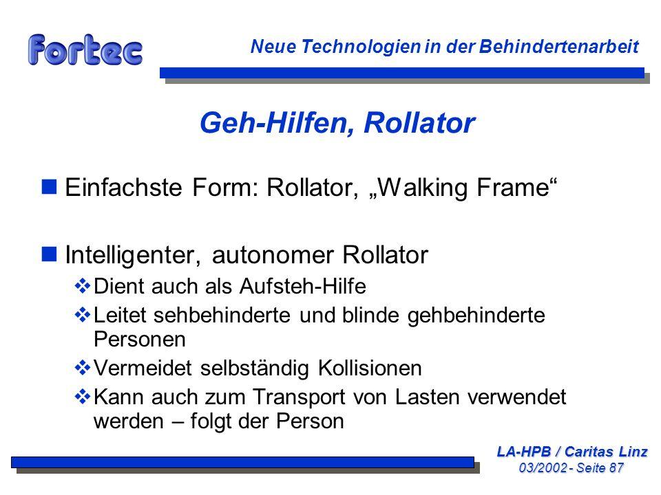 LA-HPB / Caritas Linz 03/2002 - Seite 87 Neue Technologien in der Behindertenarbeit Geh-Hilfen, Rollator nEinfachste Form: Rollator, Walking Frame nIn