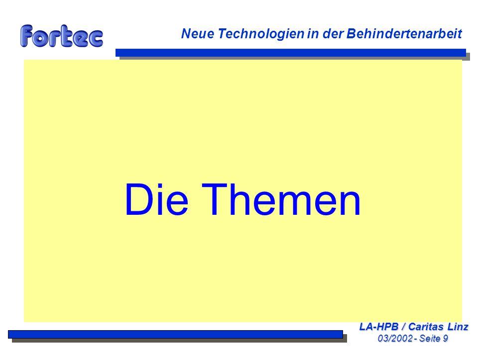 LA-HPB / Caritas Linz 03/2002 - Seite 30 Neue Technologien in der Behindertenarbeit Hilfen bei Training und Therapie nBeispiele: Wahrnehmungs- und Kognitionstraining Bewegungstraining Training der Aussprache (z.B.
