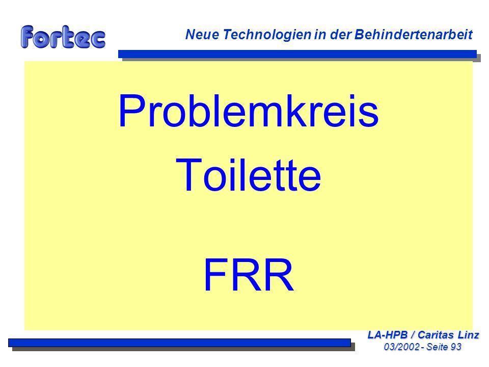 LA-HPB / Caritas Linz 03/2002 - Seite 93 Neue Technologien in der Behindertenarbeit Problemkreis Toilette FRR