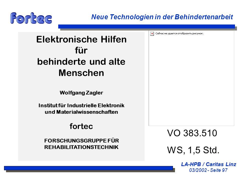 LA-HPB / Caritas Linz 03/2002 - Seite 97 Neue Technologien in der Behindertenarbeit Elektronische Hilfen für behinderte und alte Menschen Wolfgang Zag