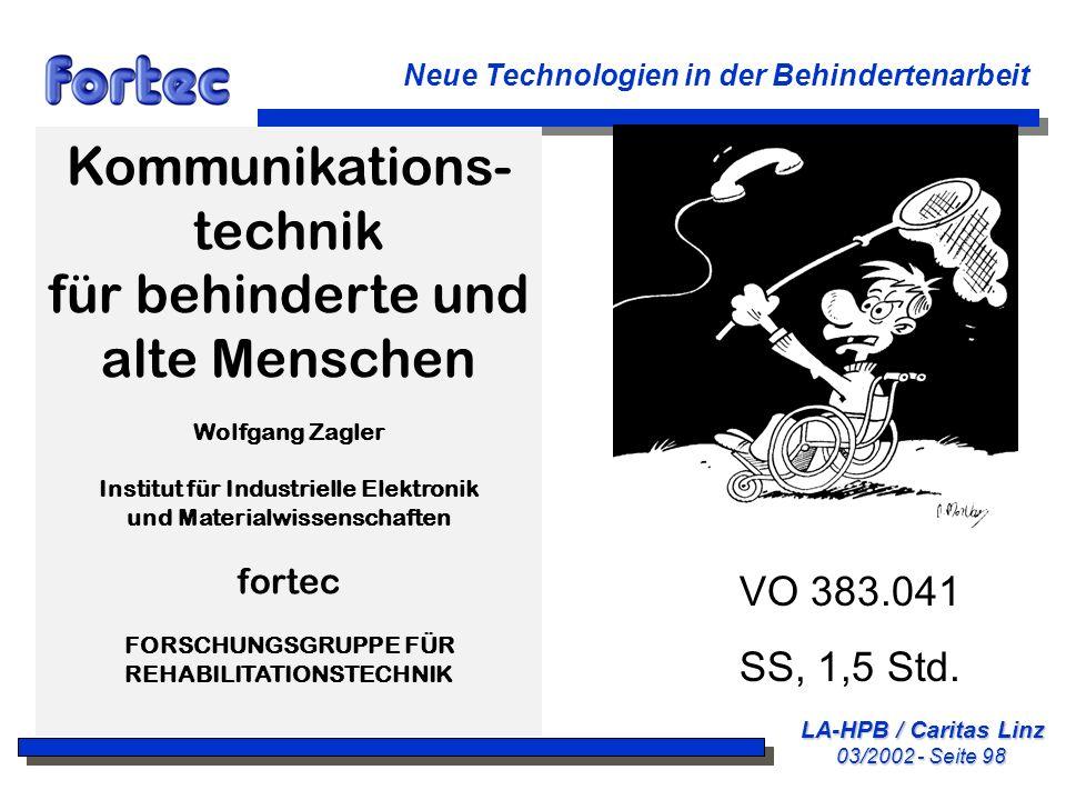 LA-HPB / Caritas Linz 03/2002 - Seite 98 Neue Technologien in der Behindertenarbeit Kommunikations- technik für behinderte und alte Menschen Wolfgang
