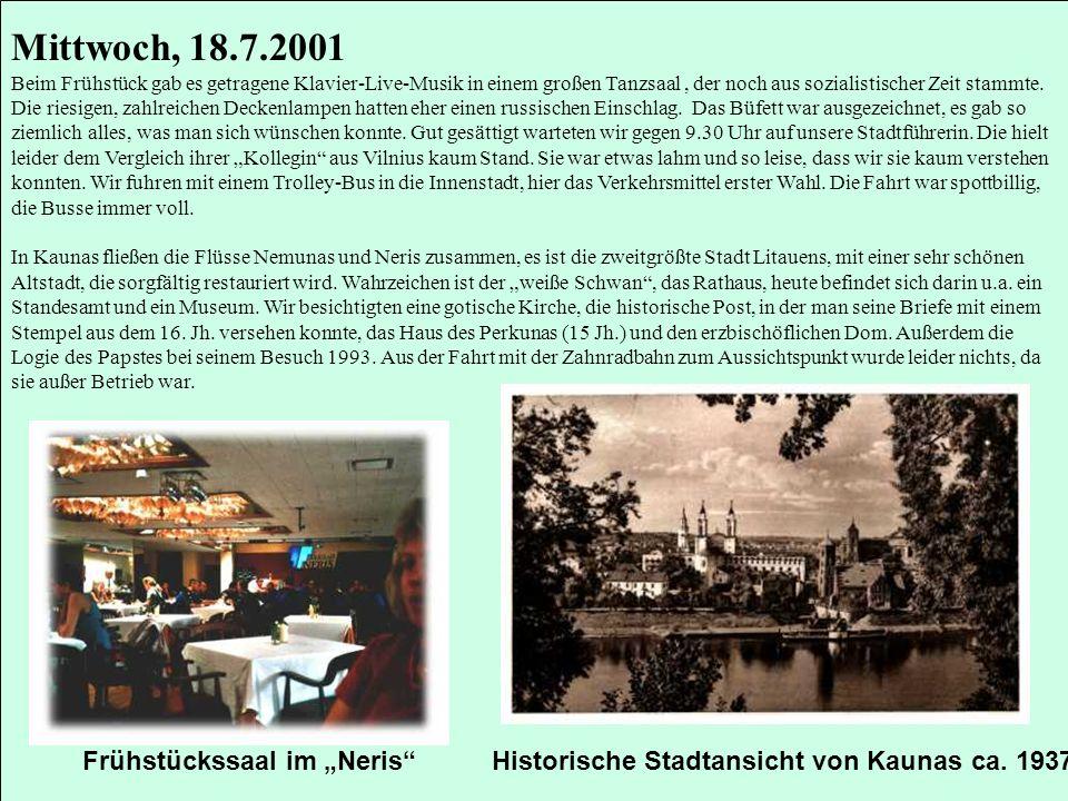 Mittwoch, 18.7.2001 Beim Frühstück gab es getragene Klavier-Live-Musik in einem großen Tanzsaal, der noch aus sozialistischer Zeit stammte. Die riesig