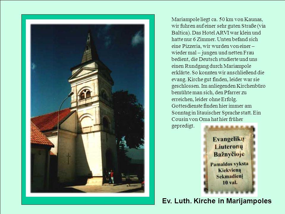 Mariampole liegt ca. 50 km von Kaunas, wir fuhren auf einer sehr guten Straße (via Baltica). Das Hotel ARVI war klein und hatte nur 6 Zimmer. Unten be
