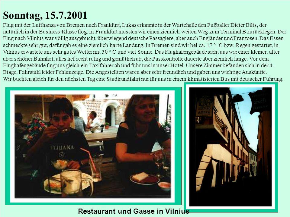 Sonntag, 15.7.2001 Flug mit der Lufthansa von Bremen nach Frankfurt, Lukas erkannte in der Wartehalle den Fußballer Dieter Eilts, der natürlich in der