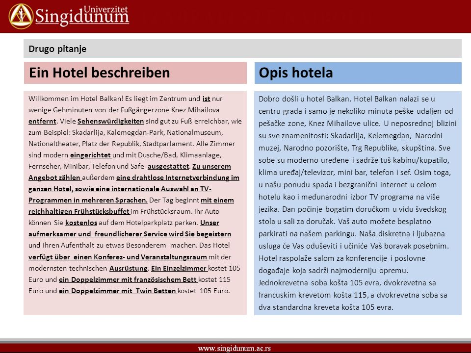 Treće pitanje za usmeni deo ispita podrazumeva da odgovorite na pitanje: Welche drei Sachen sollte jeder deutsche Tourist über Serbien wissen.