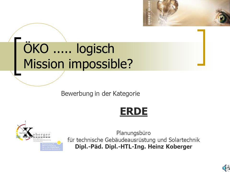 ÖKO.....logisch Mission impossible.